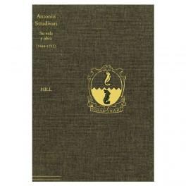 Antonio Stradivari - Su vida y su obra (1644 - 1737) (e-book)